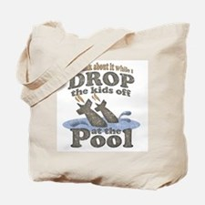 Drop the Kids Off Tote Bag
