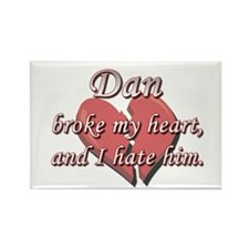 Dan broke my heart and I hate him Rectangle Magnet