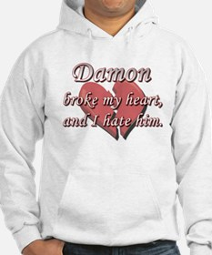 Damon broke my heart and I hate him Hoodie