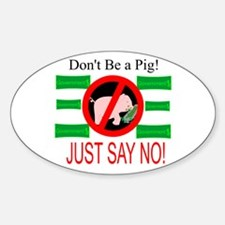 Say NO! to Government Pork Oval Decal