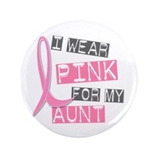 "I Wear Pink For My Aunt 37 3.5"" Button"
