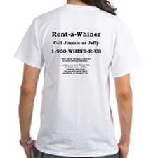Rent-a-Whiner Shirt
