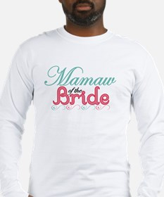 MaMaw of the Bride Long Sleeve T-Shirt