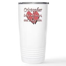 Cristopher broke my heart and I hate him Travel Mug