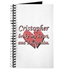 Cristopher broke my heart and I hate him Journal