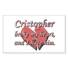 Cristopher broke my heart and I hate him Decal