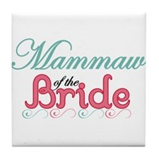 Mammaw of the Bride Tile Coaster