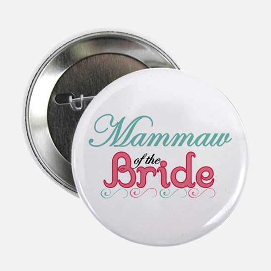 """Mammaw of the Bride 2.25"""" Button"""