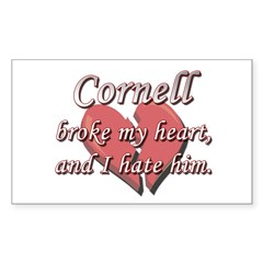 Cornell broke my heart and I hate him Decal