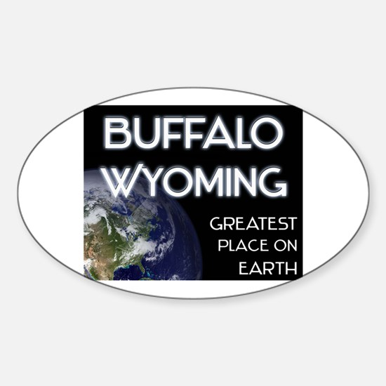 buffalo wyoming - greatest place on earth Decal