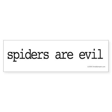 Spiders are evil. Bumper Sticker