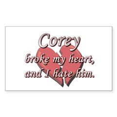 Corey broke my heart and I hate him Decal