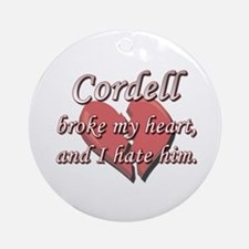 Cordell broke my heart and I hate him Ornament (Ro