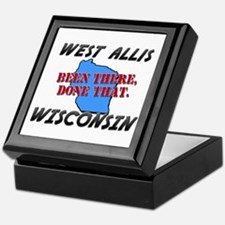 west allis wisconsin - been there, done that Keeps