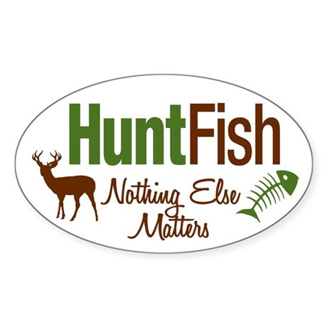Hunt Fish Nothing Else Matters Oval Sticker