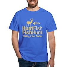 Hunt Fish Nothing Else Matters T-Shirt