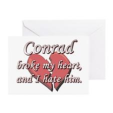 Conrad broke my heart and I hate him Greeting Card