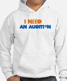 Need Audition Hoodie
