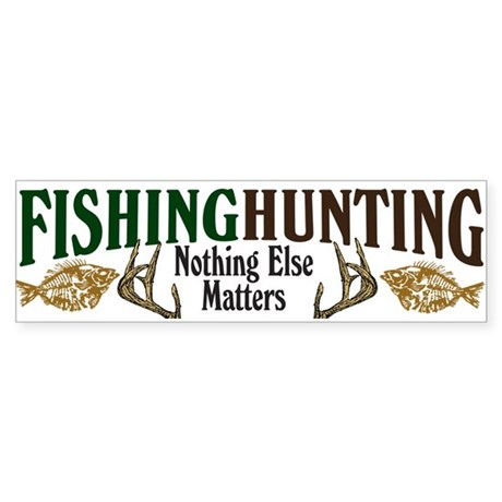 Fishing Hunting Nothing Else Matters Sticker (Bump