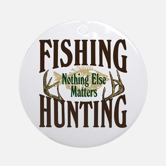 Fishing Hunting Nothing Else Matters Ornament (Rou