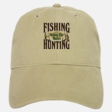 Fishing Hunting Nothing Else Matters Hat