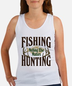 Fishing Hunting Nothing Else Matters Women's Tank