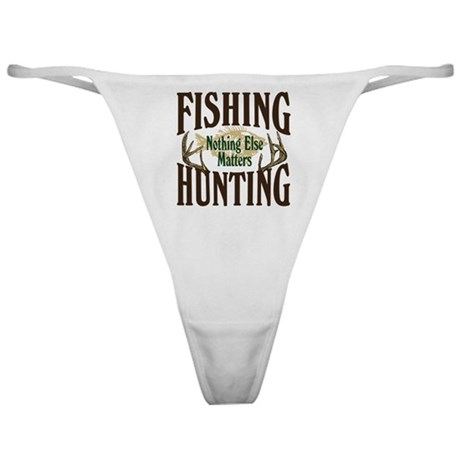 Fishing Hunting Nothing Else Matters Classic Thong