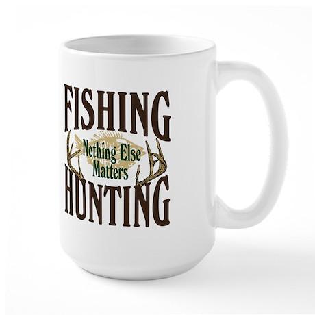 Fishing Hunting Nothing Else Matters Large Mug