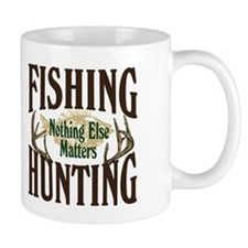 Fishing Hunting Nothing Else Matters Mug
