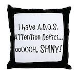 I have ADOS Throw Pillow