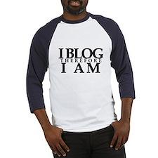 I Blog Therefore I Am Baseball Jersey