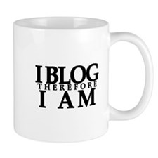 I Blog Therefore I Am Mug