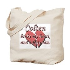 Colten broke my heart and I hate him Tote Bag