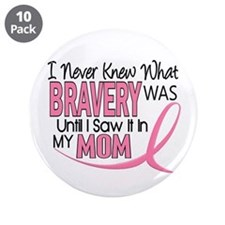 """Bravery (Mom) Breast Cancer 3.5"""" Button (10 pack)"""