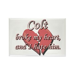 Colt broke my heart and I hate him Rectangle Magne
