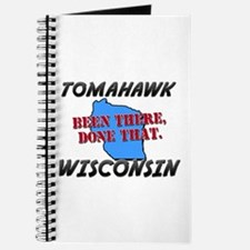 tomahawk wisconsin - been there, done that Journal
