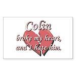 Colin broke my heart and I hate him Sticker (Recta