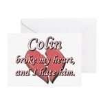 Colin broke my heart and I hate him Greeting Cards