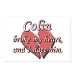 Colin broke my heart and I hate him Postcards (Pac