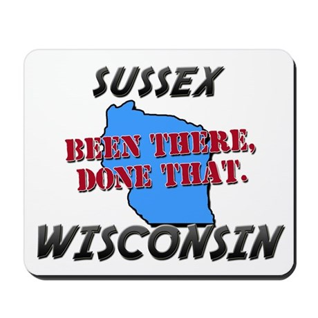 sussex wisconsin - been there, done that Mousepad