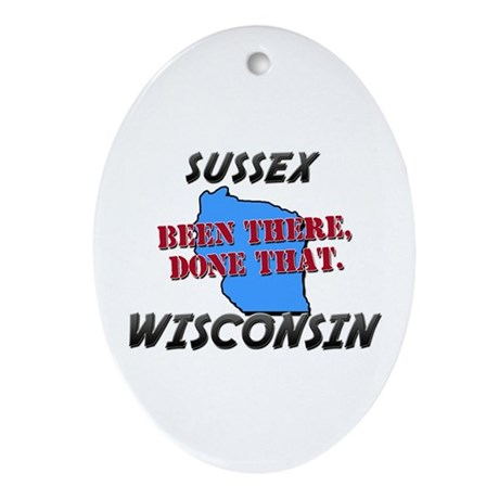 sussex wisconsin - been there, done that Ornament