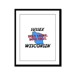 sussex wisconsin - been there, done that Framed Pa