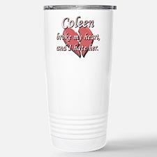 Coleen broke my heart and I hate her Travel Mug