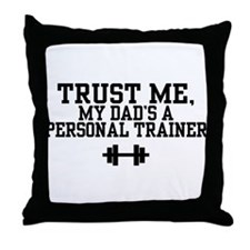 My Dad's a Personal Trainer Throw Pillow