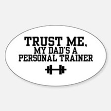 My Dad's a Personal Trainer Oval Decal