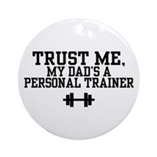 My Dad's a Personal Trainer Ornament (Round)