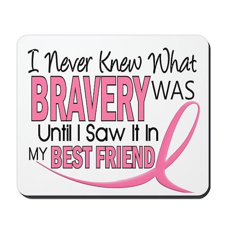 Bravery (Best Friend) Breast Cancer Mousepad