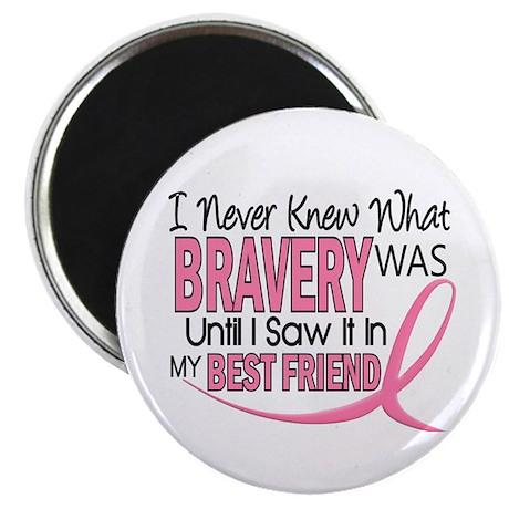 Bravery (Best Friend) Breast Cancer Magnet