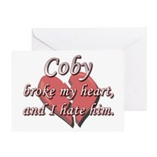 Coby broke my heart and I hate him Greeting Card