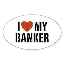 I Love My Banker Oval Decal
